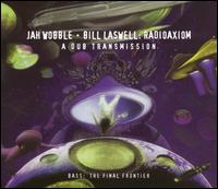 Bill Laswell & Jah Wobble - Radioaxiom: A Dub Transmission on Palm (2001)