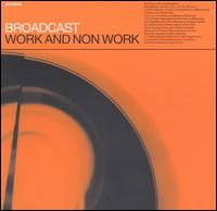 Broadcast - Work and Non Work on Drag City-Warp (1997)