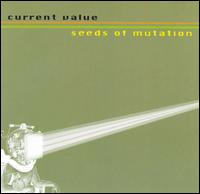 Current Value - Seeds Of Mutation CD on Position Chrome #037 (1999)