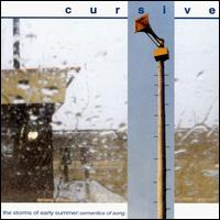Cursive - The Storms Of Early Summer: Semantics Of Song on LBJ (1998)