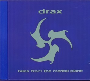 Drax - Tales From The Mental Plane CD on Trope Recordings (1995)