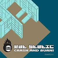 Eat Static - Crash And Burn