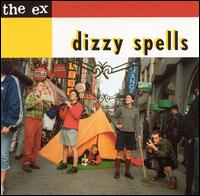 The Ex - Dizzy Spells on Touch And Go (2001)