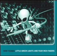 John Tejada - Little Green Lights and 4 Inch Faders 12inch x3 on A13 (1998)