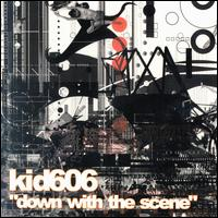 Kid 606 - Down With The Scene on Ipecac (2000)