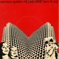 Killing Joke - Nervous System Turn To Red/Are You Receiving 10inch on Malicious Damage (1979)