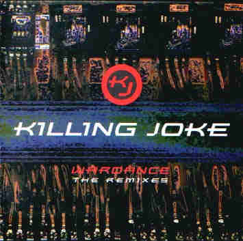 Killing Joke - Wardance Remixes