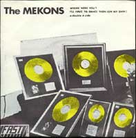 The Mekons - Where Were You 7inch on Fast (1978)