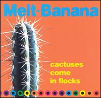 Melt Banana - Cactuses Come In Flocks on A-Zap (1994)