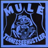 Mule - Tennessee Hustler 7inch on Nocturnal (1992)