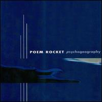 Poem Rocket - Psychogeography on Atavistic (2000)
