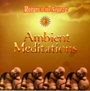 Return To The Source - Ambient Meditations