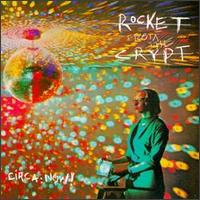 Rocket From The Crypt - Circa: Now!