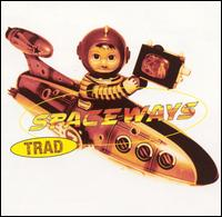 Spaceways - Trad on Cup Of Tea (1996)