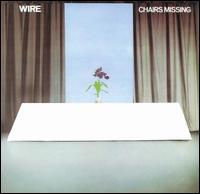 Wire - Chairs Missing 12inch on Harvest (1978)